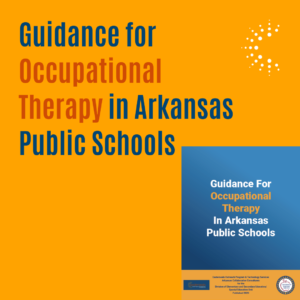 Click to View Guidance for OT in Arkansas Public Schools